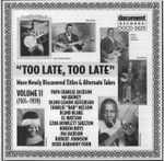Pochette Too Late, Too Late: More Newly Discovered Titles & Alternate Takes, Volume 11 (1924-1939)