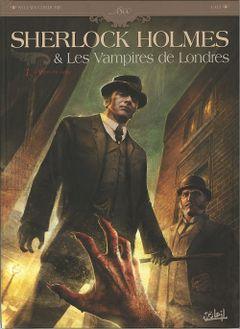 Couverture L'Appel du sang - Sherlock Holmes et les Vampires de Londres, tome 1