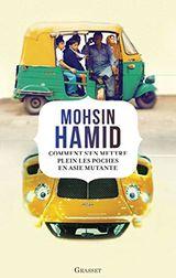 Comment s'en mettre plein les poches en Asie mutante, Mohsin Hamid