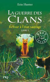 Couverture Retour à l'état sauvage - La Guerre des clans, tome 1