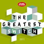 Pochette The Greatest Switch 2011