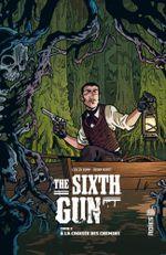 Couverture À la Croisée des chemins - The Sixth Gun, tome 2