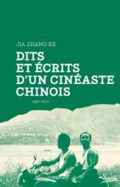 Couverture Dits et écrits d'un cinéaste chinois, 1996-2011