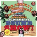Pochette Dr. Chesky's Sensational, Fantastic, and Simply Amazing Binaural Sound Show!