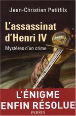 Couverture L'assassinat d'Henri IV : Mystères d'un crime