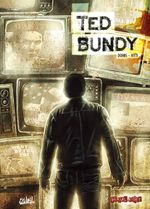 Couverture Ted Bundy - Dossier Tueurs en Série, tome 5