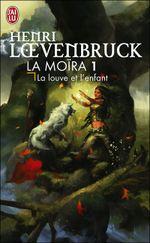 Couverture La Louve et l'Enfant - La Moïra, tome 1