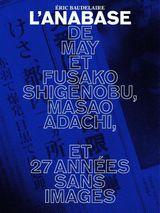 Affiche L'anabase de May et Fusako Shigenobu, Masao Adachi et 27 années sans images