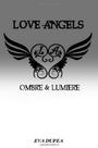 Couverture LOVE ANGELS Chapitre 1: Ombre & Lumière