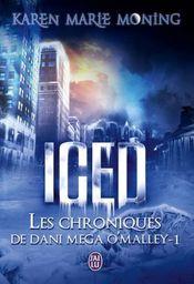 Couverture ICED - Les chroniques de Dani Mega O'Malley, tome 1
