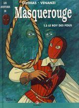 Couverture Le roy des fous - Masquerouge, tome 5