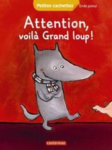 Couverture Attention, voilà grand loup !