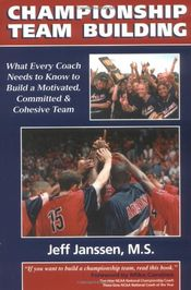 Couverture Championship Team Building: What Every Coach Needs to Know to Build a Motivated, Committed & Cohesive Team