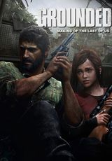 Affiche Grounded : The Making of the Last of Us