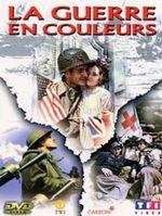 Affiche Ils ont filmé la guerre en couleur