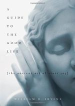 Couverture A Guide to the Good Life: The Ancient Art of Stoic Joy