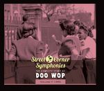 Pochette Street Corner Symphonies: The Complete Story of Doo Wop, Volume 7