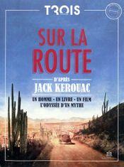 Couverture Trois Couleurs, hors série, n° 8 Sur la route d'après Jack Kerouac : un homme, un livre, un film, l'odyssée d'un mythe