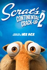Affiche Scrat's Continental Crack-Up : Part 2