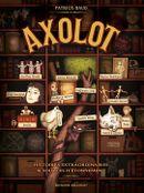 Couverture Axolot : Histoires extraordinaires et sources d'étonnement, volume 1