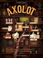 Couverture Axolot, Histoires extraordinaires et sources d'étonnement