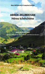Couverture Abrek Zelimkha, Héros tchétchène