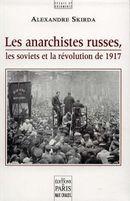 Couverture Les anarchistes russes, les soviets et la révolution de 1917