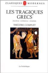 Couverture Les Tragiques Grecs : Eschyle-Sophocle-Euripide