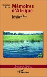 Couverture Mémoires d'Afrique : du Sénégal au Gabon : 1965-1980