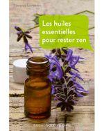 Couverture Les huiles essentielles pour rester zen