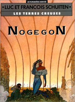 Couverture NogegoN - Les Terres creuses, tome 3