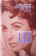 Couverture Liz : La Biographie Non Autorisée D'Elizabeth Taylor