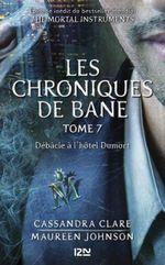 Couverture Débâcle à l'hôtel Dumort - Les Chroniques de Bane, tome 7
