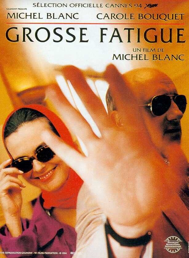 Grosse fatigue film 1994 senscritique - Grosse fatigue d un coup ...