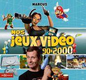 Couverture Nos jeux vidéo 90-2000
