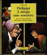 Couverture Pirlipipi, deux sirops, une sorcière