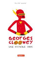 Couverture Une histoire vrai - Georges Clooney, tome 1