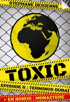 Couverture Terminus Dubaï - Toxic, épisode 6