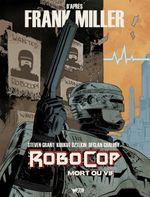 Couverture Mort ou Vif - RoboCop, tome 1