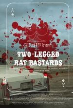 Affiche Two-Legged Rat Bastards
