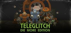 Jaquette Teleglitch : Die More Edition