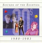 Pochette Sounds of the Eighties: 1980-1983
