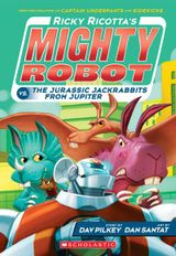 Couverture Ricky Ricotta's Mighty Robot vs. The Jurassic Jackrabbits From Jupiter (Book 5)