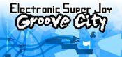 Jaquette Electronic Super Joy: Groove City