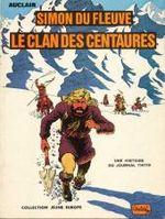 Couverture Le clan des Centaures - Simon du Fleuve, tome 1