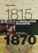 Couverture La Révolution inachevée (1815-1870)