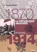 Couverture La République imaginée (1870-1914)