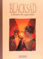 Couverture Blacksad : L'Histoire des aquarelles, tome 1