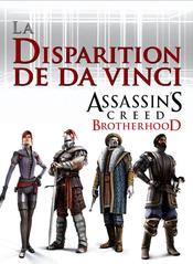 Jaquette Assassin's Creed : Brotherhood - La Disparition de Da Vinci