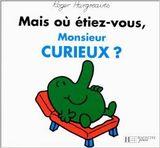 Couverture Mais où étiez-vous, Monsieur Curieux ?